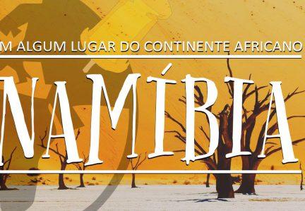 EM ALGUM LUGAR DO CONTINENTE AFRICANO – EPISÓDIO #2