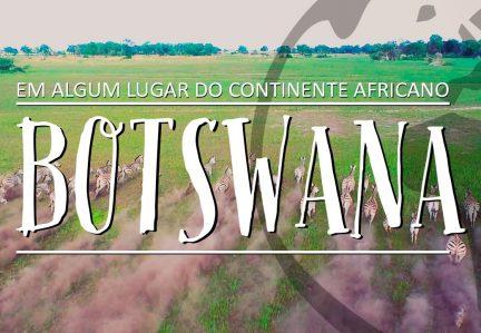 EM ALGUM LUGAR DO CONTINENTE AFRICANO – EPISÓDIO #3